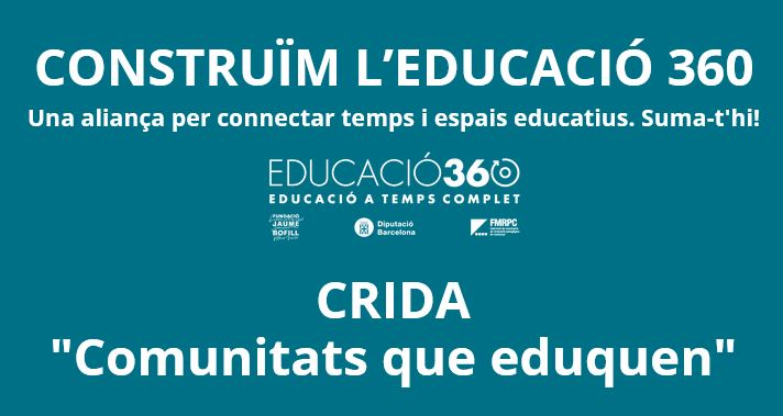 Crida 'Comunitats que eduquen' d'Educació360