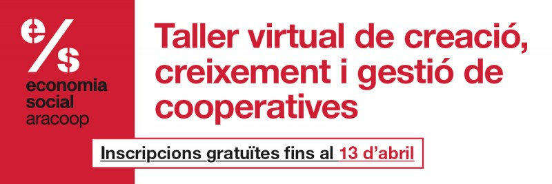Taller virtual gratuït sobre creació, creixement i gestió d'una cooperativa