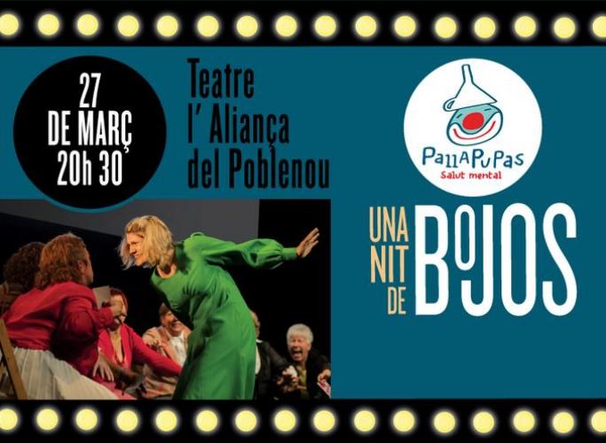 'Una nit de bojos', teatre social de Pallapupas a favor de les persones amb trastorn de salut mental, 27 de març