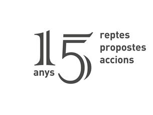 Celebrem 15 anys de reptes, propostes i accions!