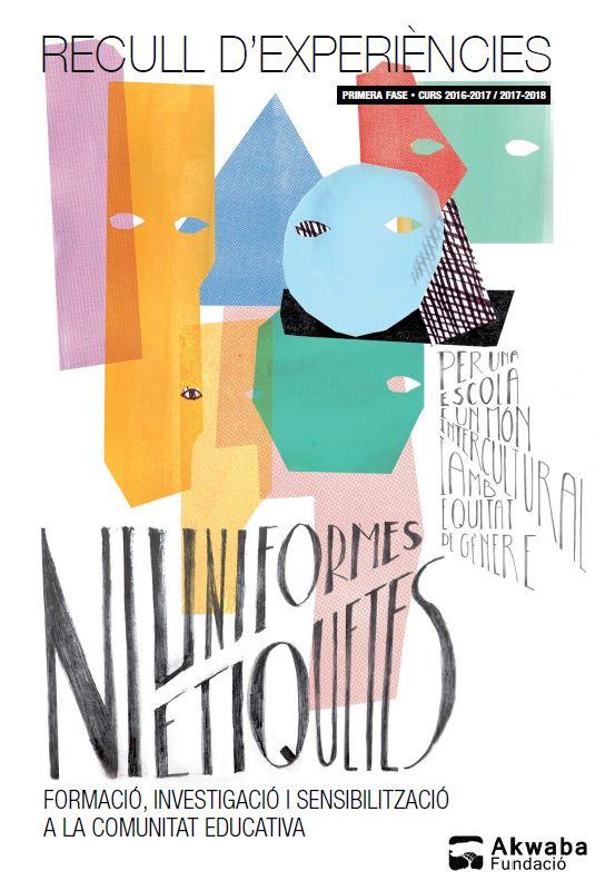 Publicació del 'Recull d'experiències' de la 1a fase del projecte Ni uniformes ni etiquetes