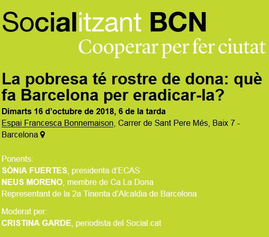 Debat 'La pobresa té rostre de dona: què pot fer Barcelona per eradicar-la?', 16 d'octubre