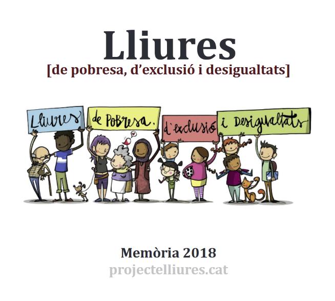Memòria 2018 del Projecte Lliures de pobresa, d'exclusió i de desigualtats