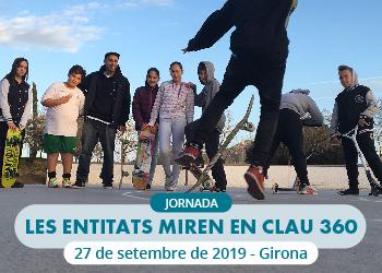 Jornada 'Les entitats miren en clau 360', el 27 de setembre a Girona