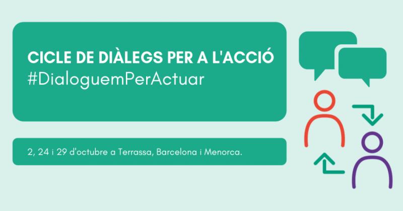Cicle de Diàlegs per a l'Acció a Terrassa, Barcelona i Menorca