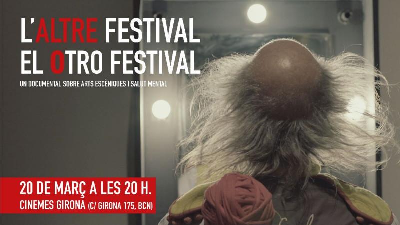 Documental sobre L'Altre festival, d'arts escèniques i salut mental, 20 de març