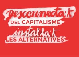 'Desconnecta't del capitalisme, instal·la't les alternatives', 14 de maig