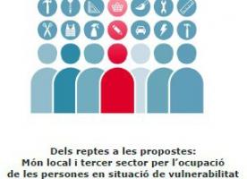 Document de síntesi de la jornada 'Dels reptes a les propostes: Món local i tercer sector per l'ocupació de les persones en situació de vulnerabilitat'