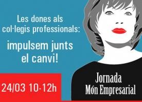Jornada Món Empresarial 'Les dones als col·legis professionals', 24 de març