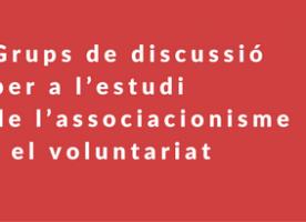 Grups de discussió per a l'estudi de l'associacionisme i el voluntariat, febrer i març