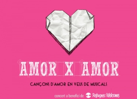 Concert solidari 'AMOR X AMOR' a favor de Refugees Welcome, 26 de febrer
