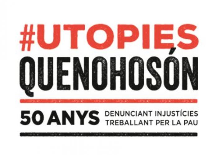 Exposició #UtopiesQueNoHoSón per celebrar els 50 anys de Justícia i Pau