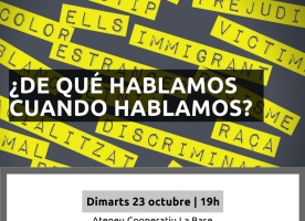 9ª Polifacèctica Antiracista '¿De qué hablamos cuando hablamos?', 23 d'octubre