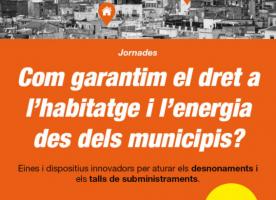 'Com garantim el dret a l'habitatge i l'energia des dels municipis?', 28 i 29 de novembre