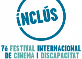 7a edició del Festival Inclús, de cinema i discapacitat de Barcelona